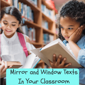 Mirror and Window Texts in Your Classroom
