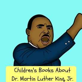 Children's Books About Martin Luther King, Jr.